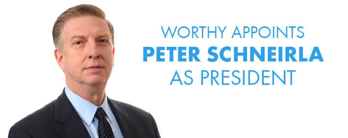 Worthy Appoints Peter C. Schneirla as President/PRESS RELEASE