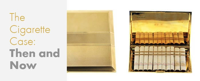 The Cigarette Case Then and Now