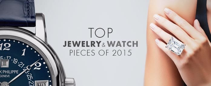 The Top Jewels and Watches of 2015