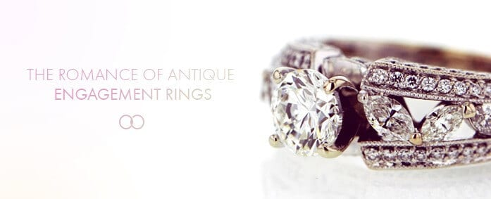 The Romance of Antique Engagement Rings