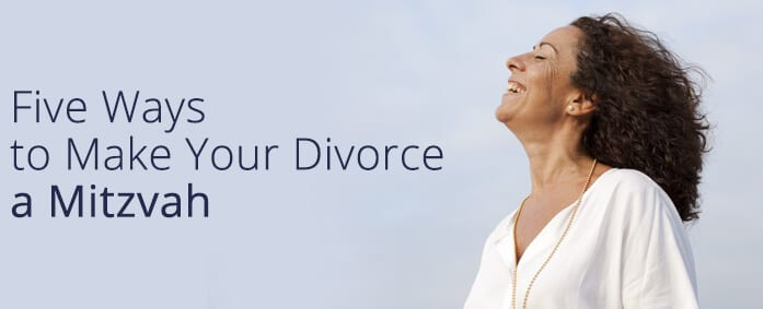 Five Ways to Make Your Divorce a Mitzvah
