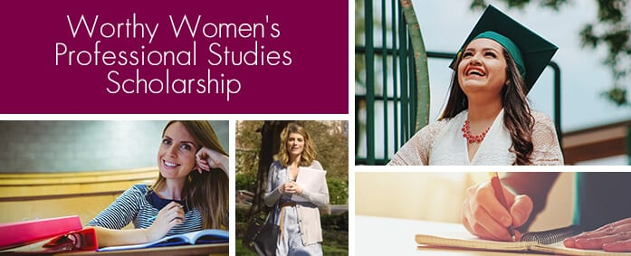 Introducing The Worthy Women's Professional Studies Scholarship