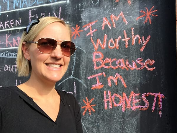"""I am Worthy because I'm honest!"""