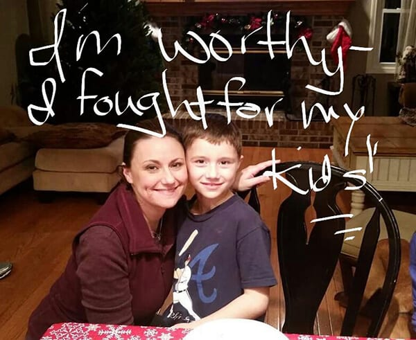 """I'm Worthy & I fought for my kids!"""