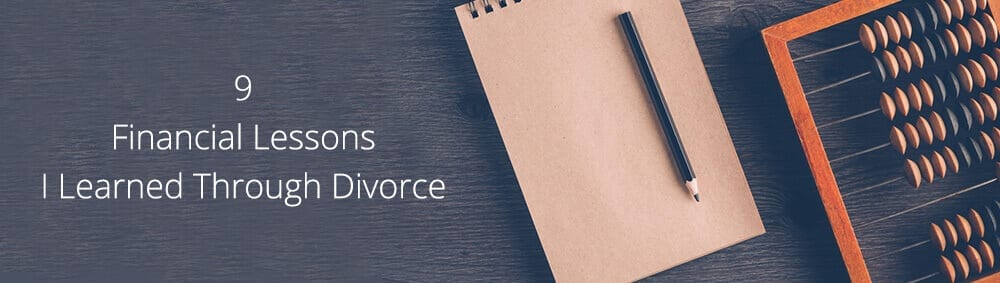 9 Financial Lessons I Learned Through Divorce/