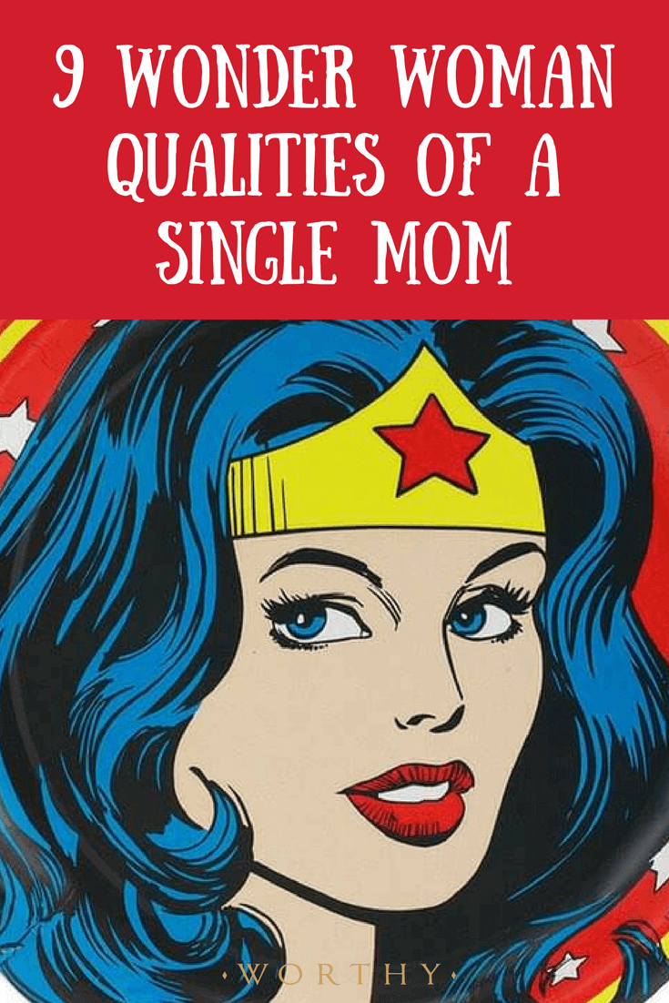 9 Qualities a Single Mom Embodies That Make Her a Real-Life 'Wonder Woman'