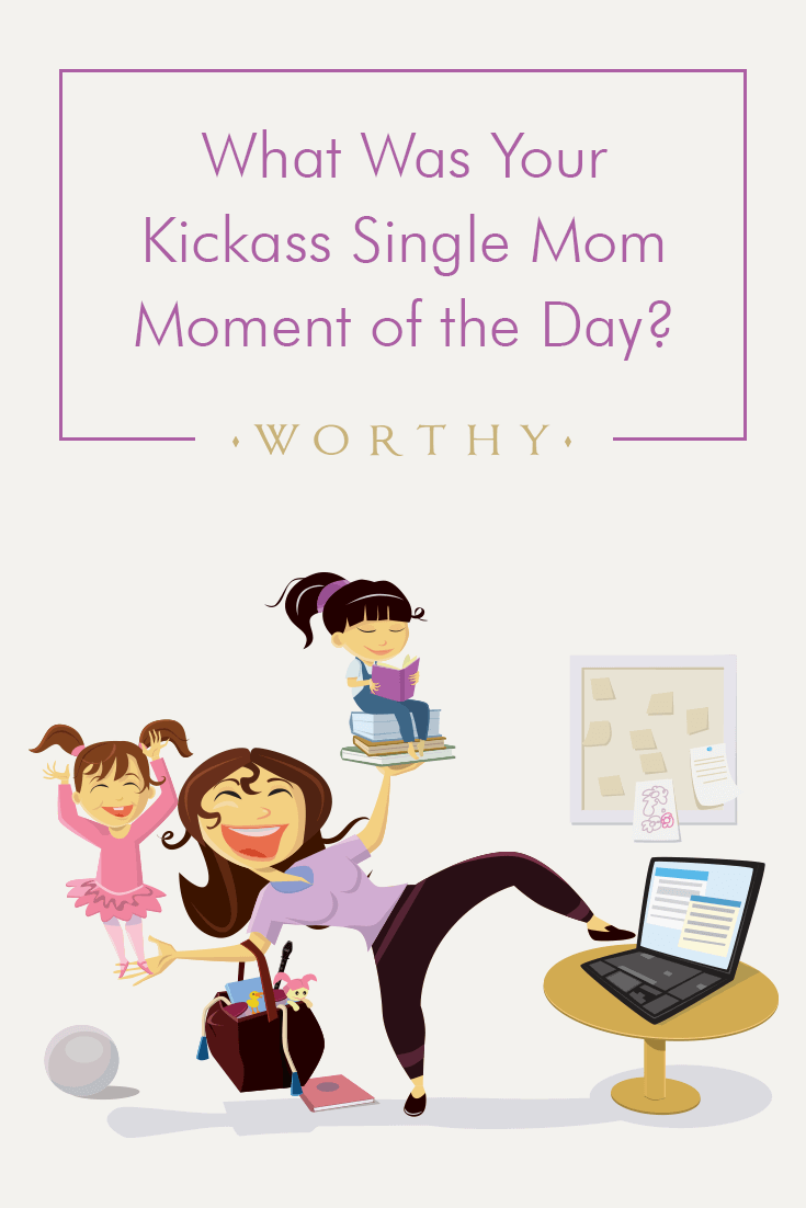 These amazing single moms already shared their kickass moment of the day. What was yours? Read some of our favorite kickass single mom moments here!