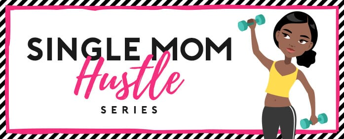 Single Mom Hustle Series: Desirae Harper