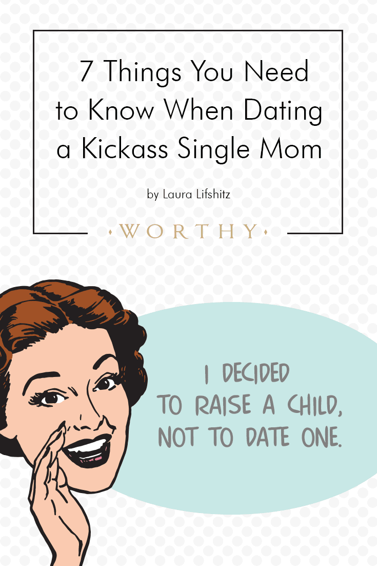Congratulations on dating a single mom! Now, here are seven very important things you need to know...