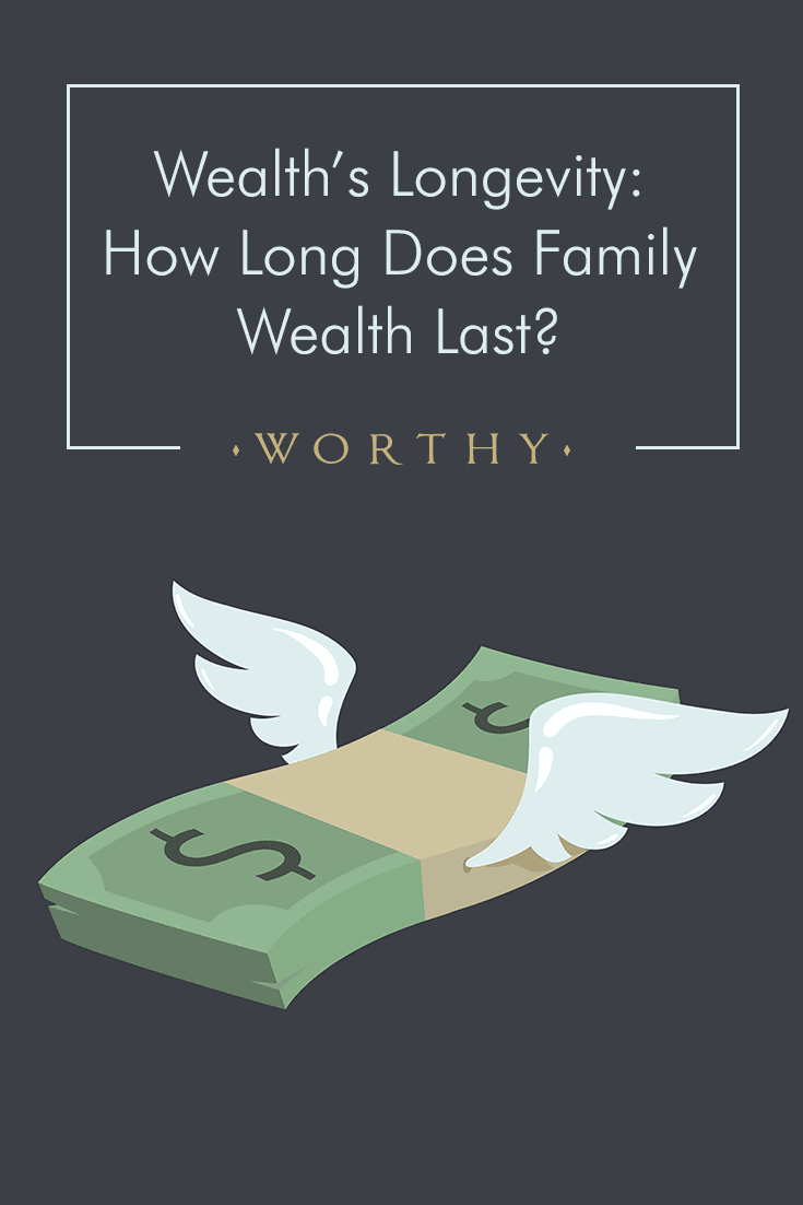 How many generations does family money last? Discover how to make wealth last longer and preserve your legacy.