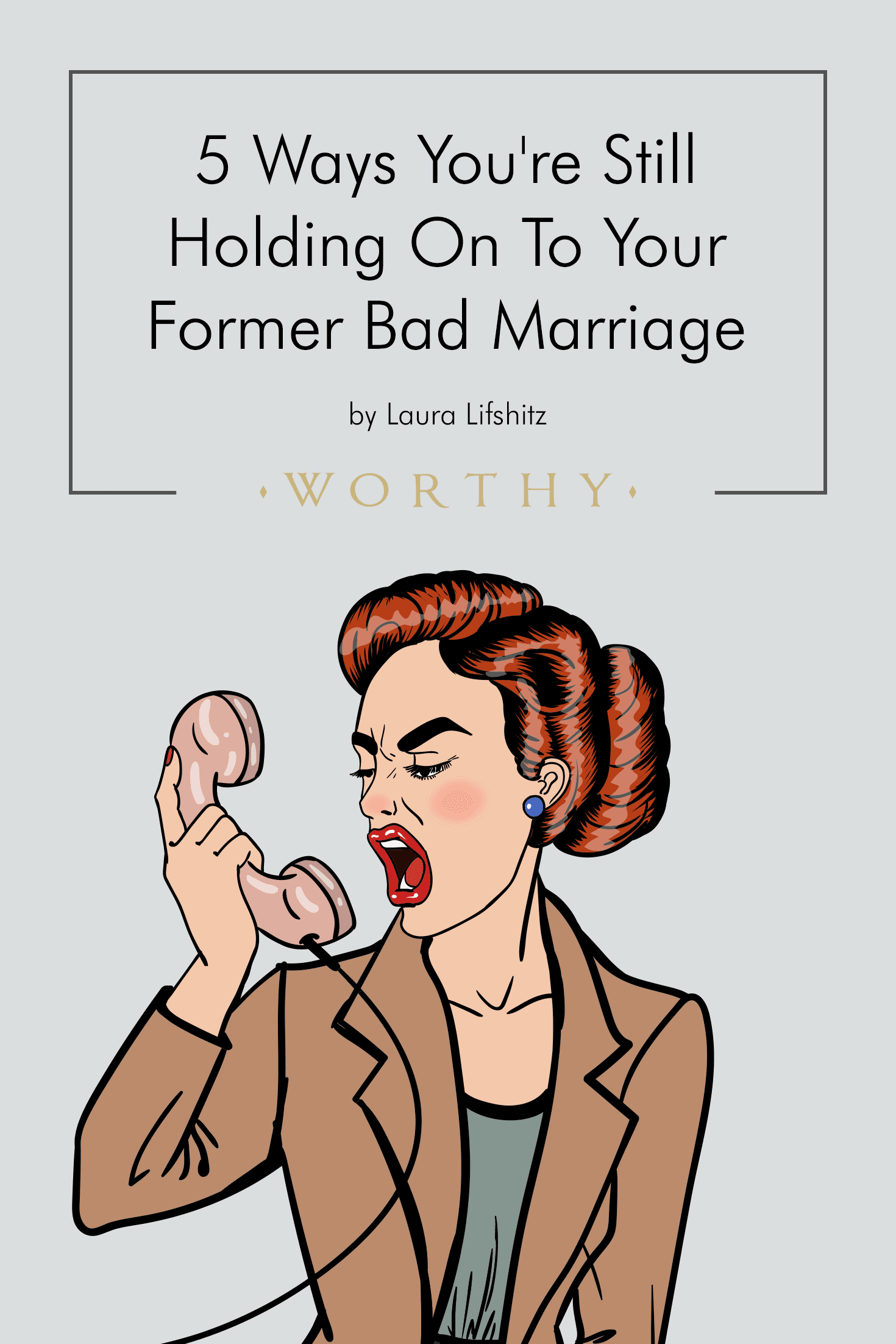 You've cut the cord legally, but your hands might still be dirty with the toxicity of your former marriage. Here are 5 signs you're still holding on...
