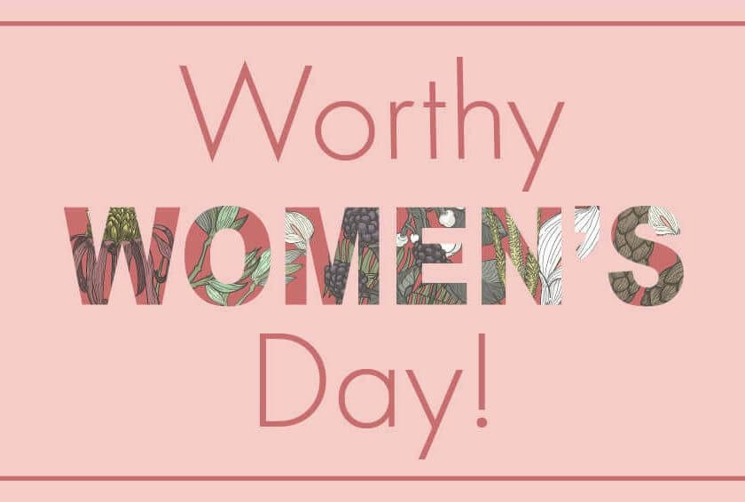 Worthy Celebrates International Women's Day!