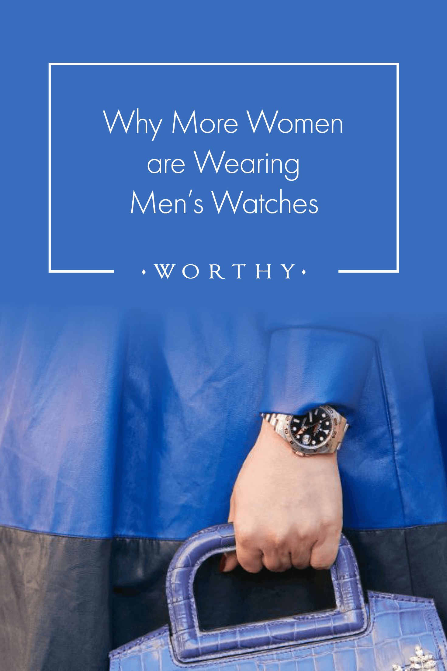 More and more women are choosing men's watches both for practicality and style. Find out more about this trend and how you can update your watch look.