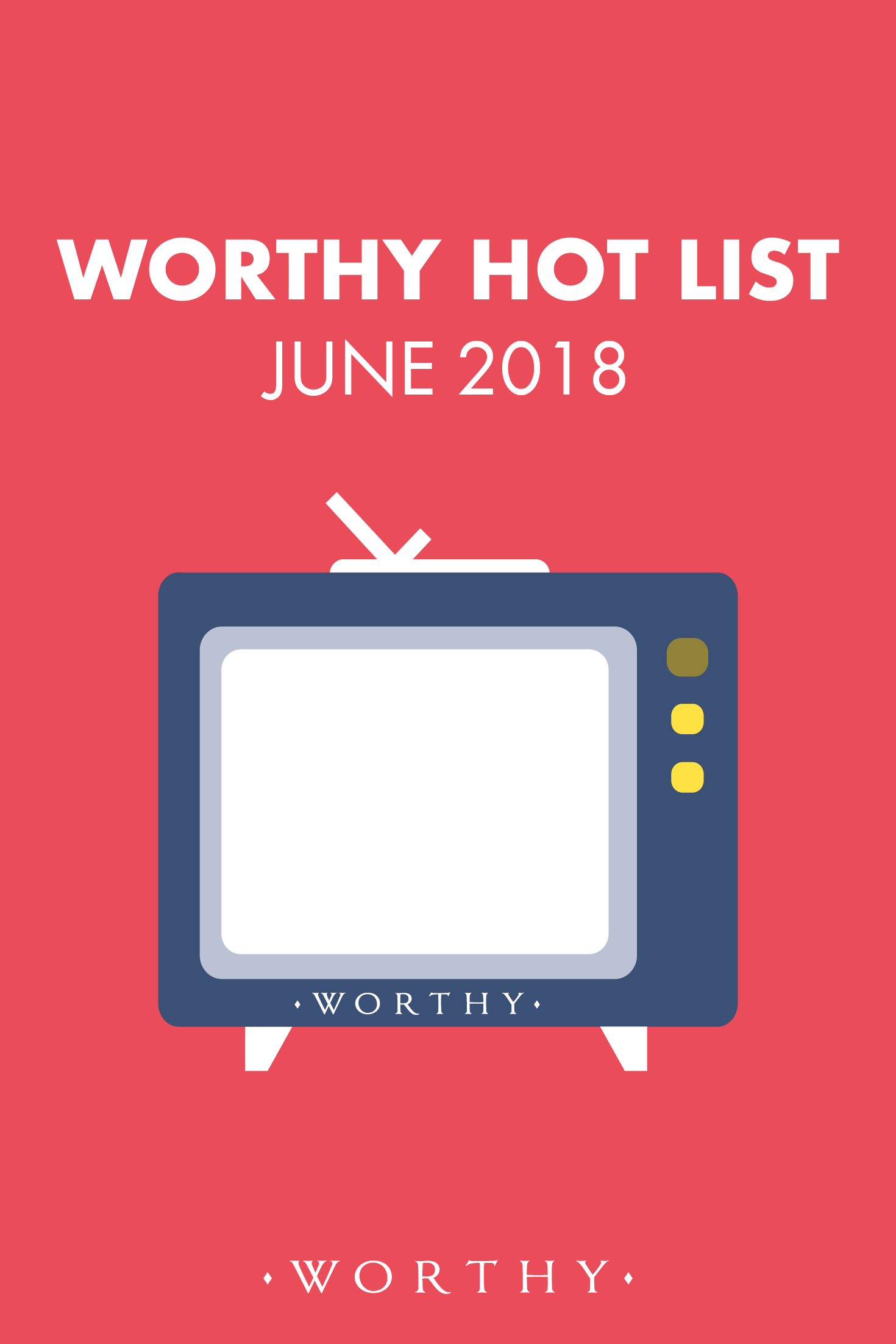 Want to know what we at Worthy are buzzing about in June? Check out what movies, shows and specials made it onto our hot list this month.
