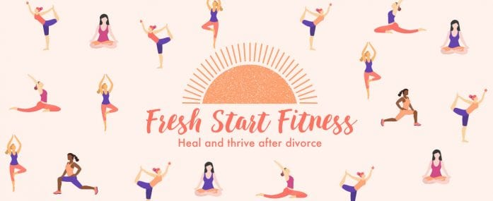 Fresh Start Fitness, a 5-Step Program to Heal and Thrive After Divorce