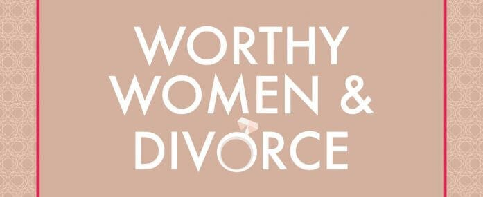 Worthy Women & Divorce: A New Facebook Group