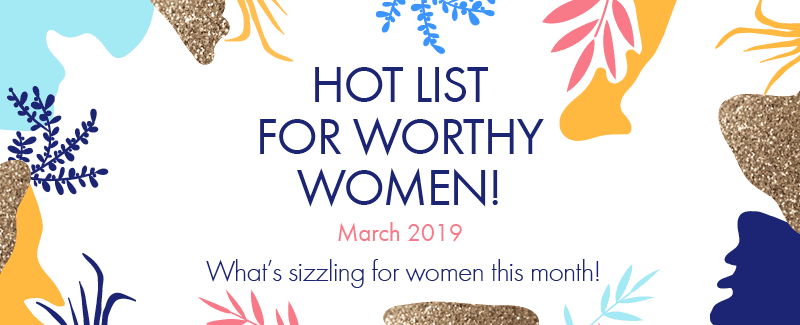 Worthy's March 2019 Hot List: Gloria Bell, Queer Eye & Your Best Jewelry Hack
