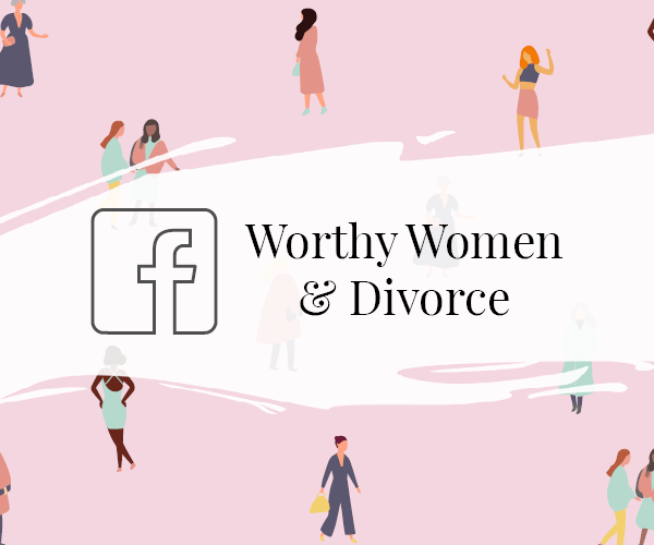 Worthy Women & Divorce Facebook Group