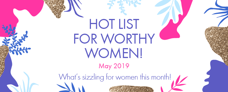 Worthy's Hot List for May 2019