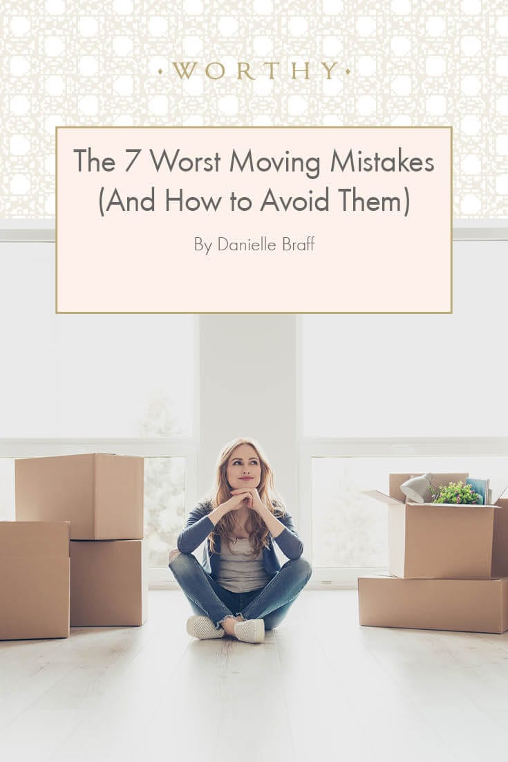 Moving can be one of life's most stressful moments. Danielle Braff on the worst mistakes for moving day and how to avoid them.