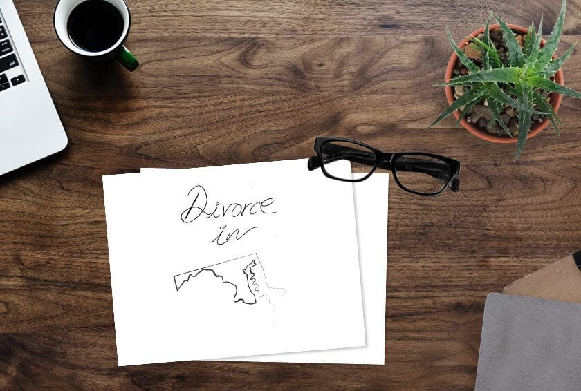 Divorce in Maryland: Your Step-By-Step Guide