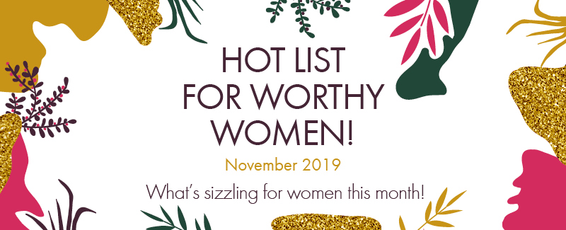 Worthy's Hot List for November 2019: What's Keeping Us Entertained This Fall