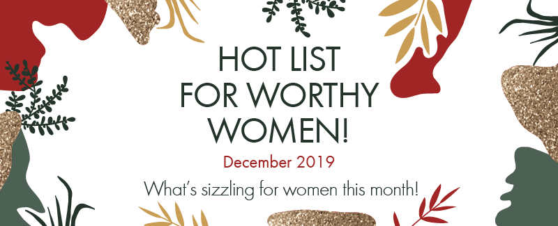 Worthy's Hot List For December 2019: A Very Hot Holiday Season!