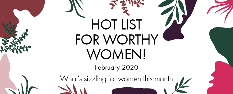 Worthy's Febuary 2020 Hot List: All about Galentine's
