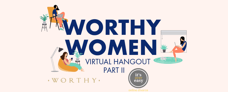Join Our Worthy Women Virtual Hangout On Mental Health