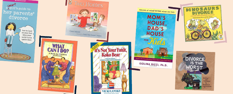 Children's Books To Help Process Divorce & Separation