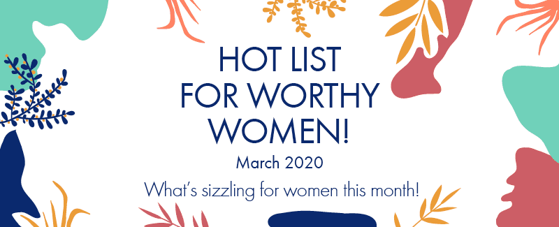 Worthy's Hot List For March 2020: Channeling The Spring Spirit
