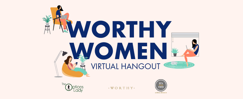 Join Our Worthy Women  Virtual Hangout
